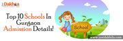 Top 10 Schools In Gurgaon|Admission Details